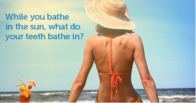 While you bathe in the sun, what do your teeth bathe in?